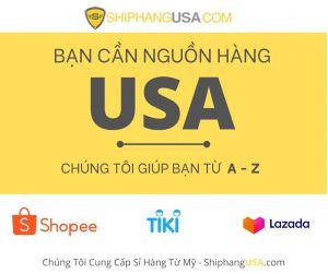Nguồn hàng sỉ từ Mỹ để kinh doanh Online trên Tiki, Lazada, Shopee,Sendo, Website